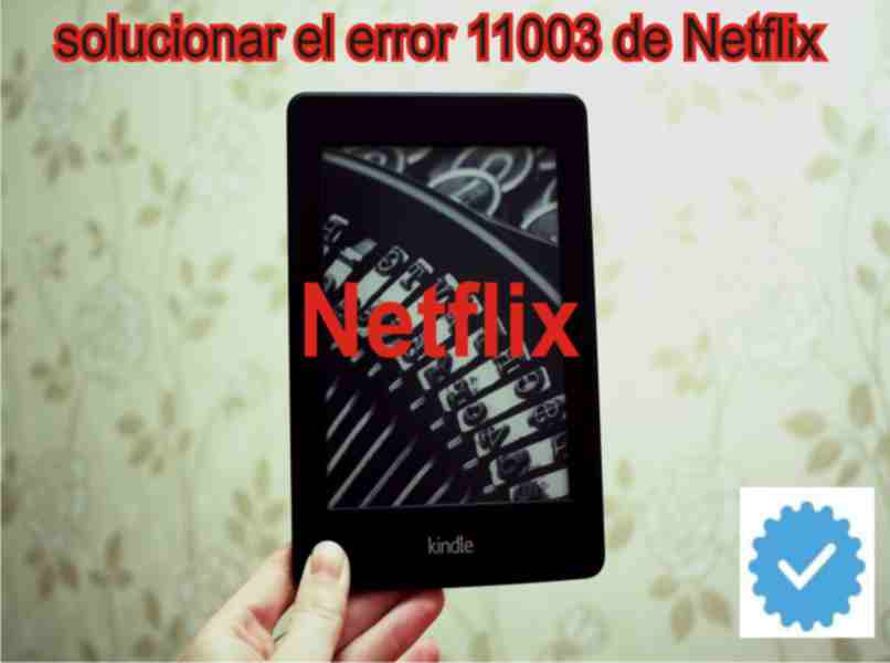 Fix Netflix error 11003 on Kindle